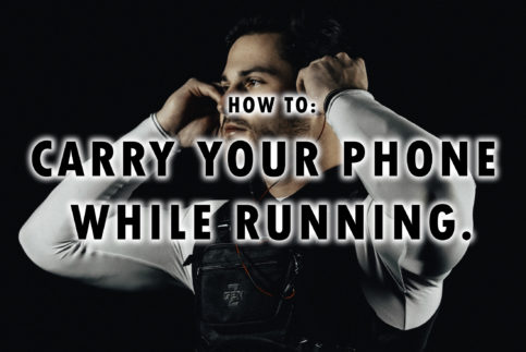 HOW TO CARRY YOUR PHONE WHILE RUNNING
