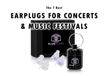 7 BEST EARPLUGS FOR CONCERTS AND MUSIC FESTIVALS